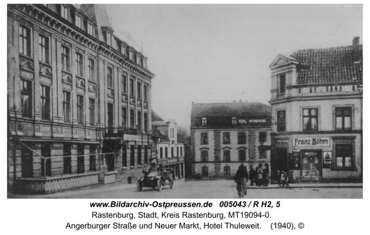 Rastenburg, Angerburger Straße und Neuer Markt, Hotel Thuleweit