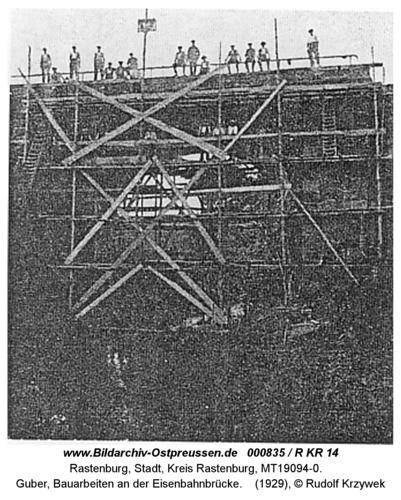 Rastenburg, Guber, Bauarbeiten an der Eisenbahnbrücke
