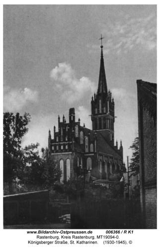 Rastenburg, Königsberger Straße, St. Katharinen