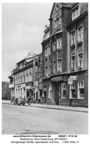 Rastenburg, Königsberger Straße, Sparkassen und Kino