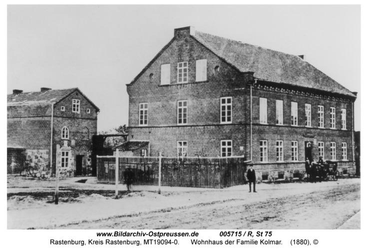 Rastenburg, Königsberger Straße, Wohnhaus der Familie Kolmar, 1850
