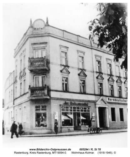 """Rastenburg, Königsberger Straße 16, Hotel """"Norddeutscher Hof"""" und Wohnhaus Kolmar"""