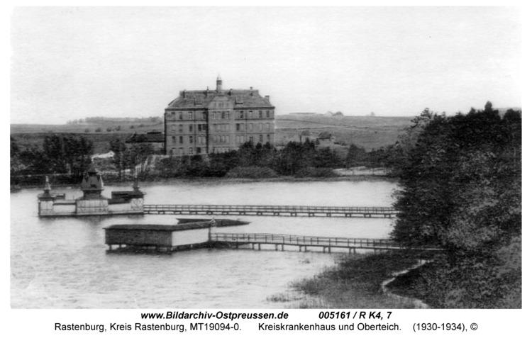 Rastenburg, Oberteich und Kreiskrankenhaus