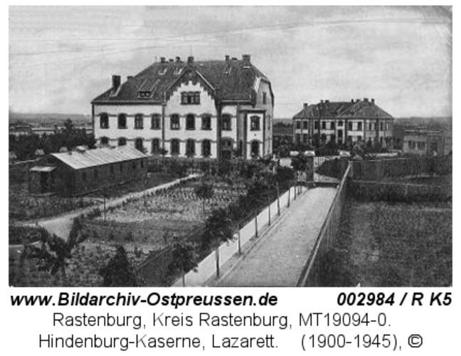 Rastenburg, Hindenburgstraße, Hindenburg-Kaserne, Lazarett