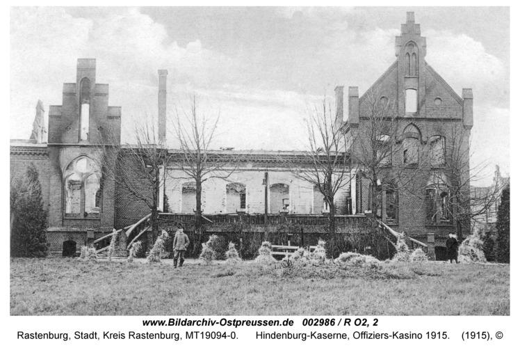 Rastenburg, Hindenburgstraße, Hindenburg-Kaserne, Offiziers-Kasino 1915