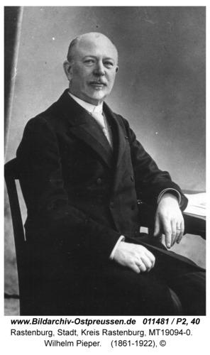 Rastenburg, Wilhelm Pieper
