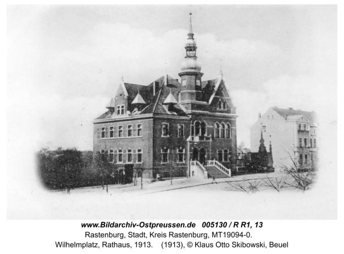 Rastenburg, Wilhelmplatz, Rathaus, 1913