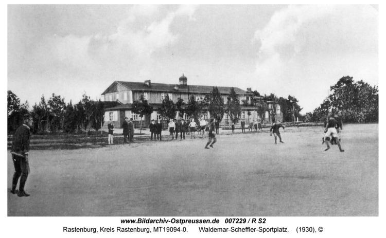 Rastenburg, Waldemar-Scheffler-Sportplatz