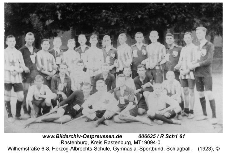 Rastenburg, Wilhelmstraße 6-8, Herzog-Albrechts-Schule, Gymnasial-Sportbund, Schlagball