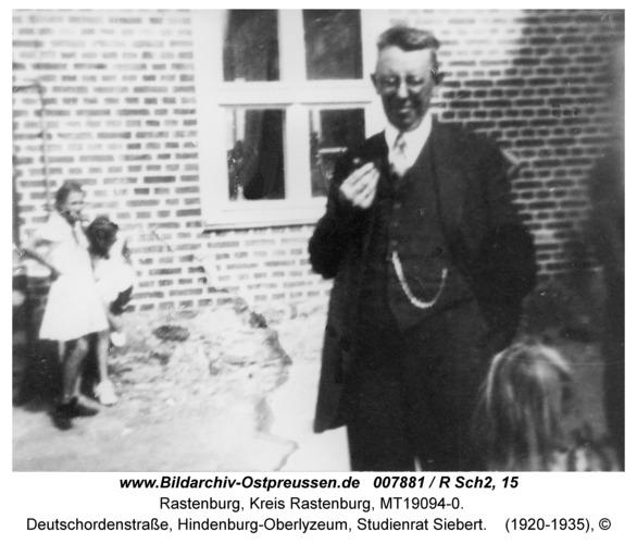 Rastenburg, Deutschordenstraße, Hindenburg-Oberlyzeum, Studienrat Siebert