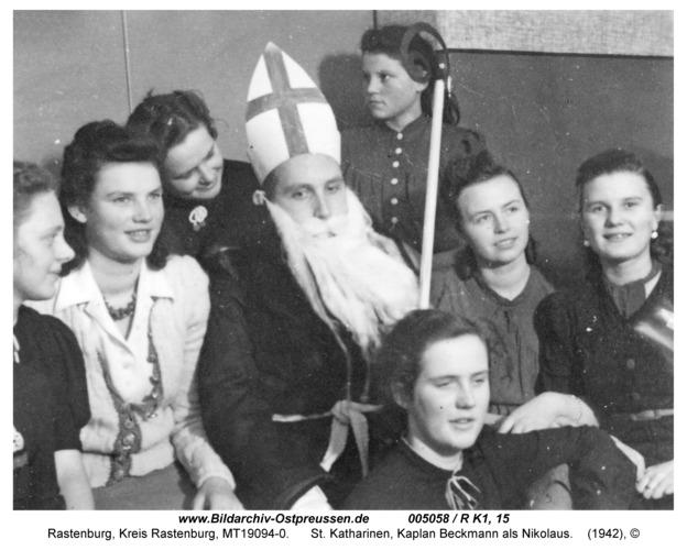 Rastenburg, Königsberger Straße, St. Katharinen, Kaplan Beckmann als Nikolaus