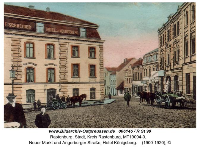 Rastenburg, Neuer Markt und Angerburger Straße, Hotel Königsberg