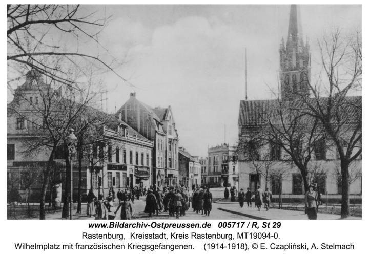Rastenburg, Wilhelmplatz mit franz. Kriegsgefangenen