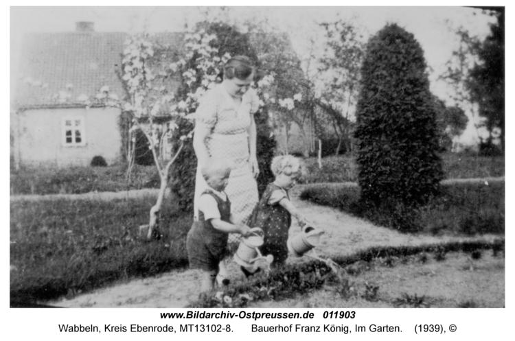Wabbeln, Bauerhof Franz König, Im Garten
