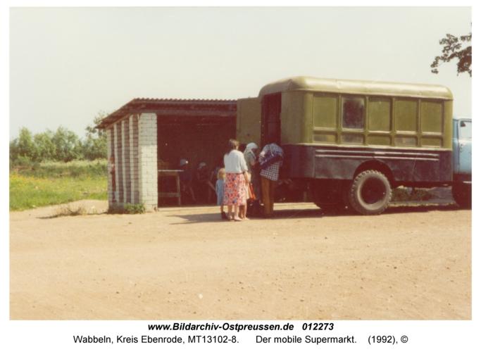 Wabbeln, Der mobile Supermarkt