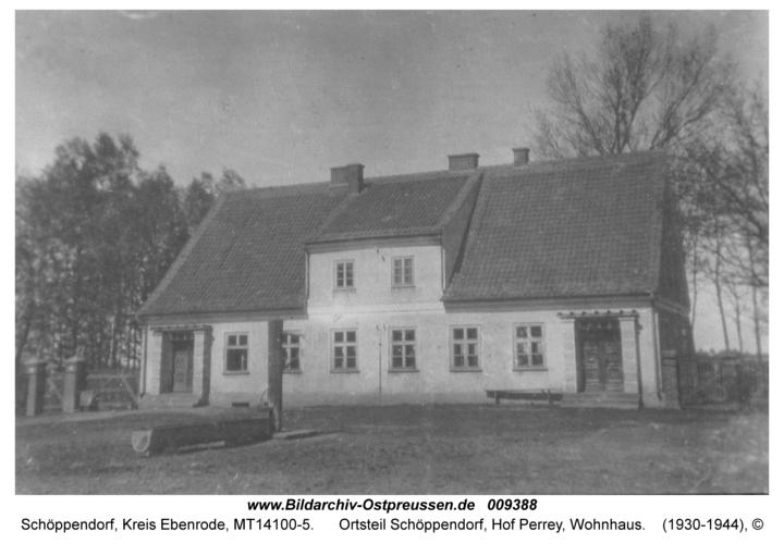 Hohenfried, Ortsteil Schöppendorf, Hof Perrey, Wohnhaus