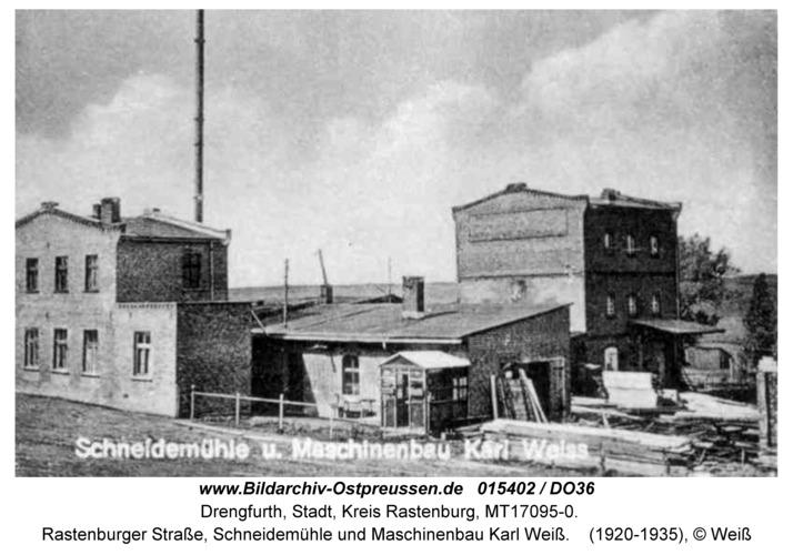 Drengfurt, Rastenburger Straße, Schneidemühle und Maschinenbau Karl Weiß